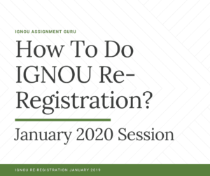 How To Do IGNOU Re-Registration For January 2020